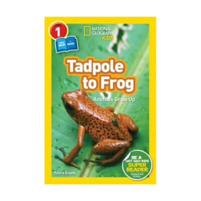 National Geographic Reader: Tadpole to Frog