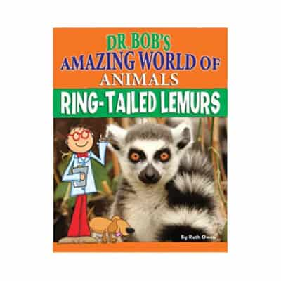 Dr. Bob's Amazing World of Ring-tailed Lemurs